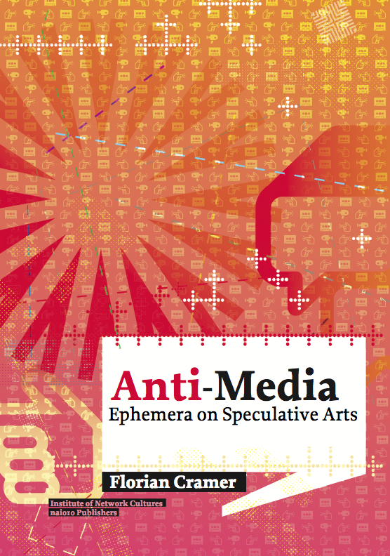 Anti-Media by Florian Cramer